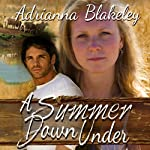 A Summer Down Under | Adrianna Blakeley,Alison Pensy