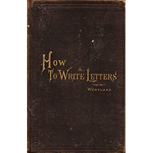 How to Write Letters, by James Willis Westlake
