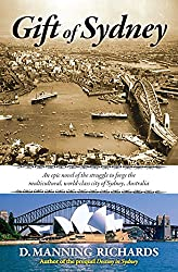 Gift of Sydney: An Epic Novel of the Struggle to Forge the Multicultural, World-Class City of Sydney, Australia (A Sydney, Australia, Series Novel Book 2) by Aries Books