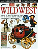 Wild West (Eyewitness books) (0789479370) by Murray, Stuart