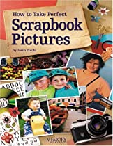How to Take Perfect Scrapbook Pictures