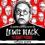 Ep. 53: Asthma Anger | Lewis Black