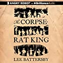 The Corpse-Rat King Audiobook by Lee Battersby Narrated by Michael Page
