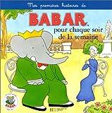 Mes premi�res histoires de Babar pour chaque soir de la semaine. 1