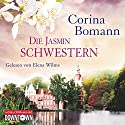 Die Jasminschwestern Audiobook by Corina Bomann Narrated by Elena Wilms