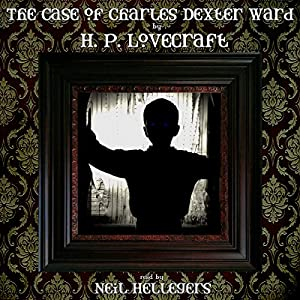 The Case of Charles Dexter Ward Audiobook