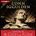 The Gates of Rome Audiobook by Conn Iggulden Narrated by Robert Glenister