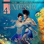 Undersea: The Merman, Book 4   X. Aratare