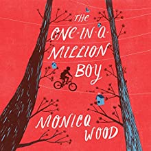 The One-in-a-Million Boy Audiobook by Monica Wood Narrated by Chris Ciulla