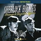 Sherlock Holmes: Strange and Singular Radio/TV von  Original Radio Broadcast Gesprochen von: Basil Rathbone, Nigel Bruce