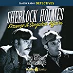 Sherlock Holmes: Strange and Singular    Original Radio Broadcast