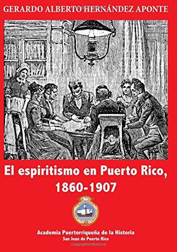 El espiritismo en Puerto Rico, 1860-1907
