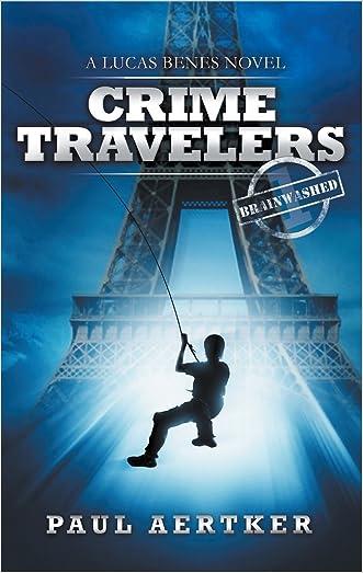 Brainwashed: Crime Travelers Spy Series Book 1 written by Paul Aertker