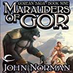 Marauders of Gor: Gorean Saga, Book 9 (       UNABRIDGED) by John Norman Narrated by Ralph Lister