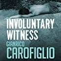 Involuntary Witness: Guido Guerrieri Series, Book 1 (       UNABRIDGED) by Gianrico Carofiglio Narrated by Sean Barrett