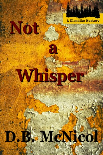 Mystery Readers Alert! Donna B McNicol&#8217;s Not A Whisper &#8211; 19/20 Rave Reviews &amp; Readers Are Saying It&#8217;s Intriguing, Humorous And Peppered With Romance &#8211; Now $2.99