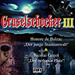 Der junge Staatsanwalt / Der verhexte Platz (Gruselschocker 3)   Honore de Balzac,Nicolai Gogol