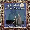 Lady Barbara & the Buccaneer: Regency Rakes & Rebels, Book 2 Audiobook by Charisse Howard Narrated by Stevie Zimmerman