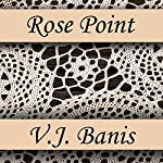 Rose Point | Victor J. Banis