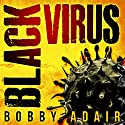 Black Virus: Black Rust, Book 1 Audiobook by Bobby Adair Narrated by Tristan Morris