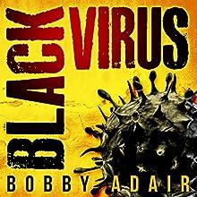 Black Virus: Black Rust, Book 1 Audiobook by Bobby Adair Narrated by Tristan Morris