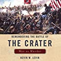 Remembering the Battle of the Crater: War as Murder: New Directions in Southern History Audiobook by Kevin Levin Narrated by Jack de Golia