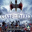 Gate of the Dead: Master of War, Book 3 Audiobook by David Gilman Narrated by Colin Mace