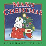 Max's Christmas (Max and Ruby) Rosemary Wells