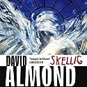 Skellig Hörbuch von David Almond Gesprochen von: David Almond