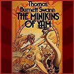 The Minikins of Yam | Thomas Burnett Swann