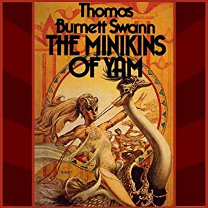 The Minikins of Yam | [Thomas Burnett Swann]