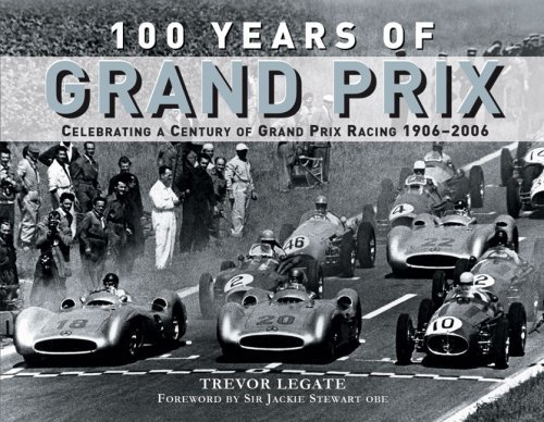 100-years-of-grand-prix-celebrating-a-century-of-grand-prix-racing-1906-2006-by-trevor-legate-2006-0