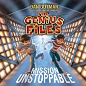 Mission Unstoppable: The Genius Files, Book 1 | Dan Gutman