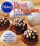 Pillsbury: Best Cookies Cookbook: Favorite Recipes from America s Most-Trusted Kitchens