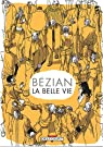 La belle vie : (Choses vues) par B�zian
