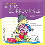 Alejo El Irrompible (Spanish Edition)
