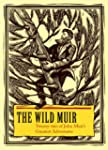 The Wild Muir: Twenty-Two of John Mui...