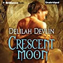 Crescent Moon Audiobook by Delilah Devlin Narrated by Phil Gigante, Natalie Ross