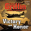 Victory and Honor Audiobook by W. E. B. Griffin, William E. Butterworth IV Narrated by Scott Brick