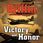 Victory and Honor | W. E. B. Griffin, William E. Butterworth IV