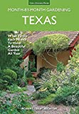 img - for Texas Month-by-Month Gardening: What to Do Each Month to Have A Beautiful Garden All Year book / textbook / text book