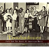 Troubadours-Vol.1 Folk and the Roots of American