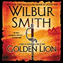 Golden Lion: A Novel of Heroes in a Time of War (       UNABRIDGED) by Wilbur Smith, Giles Kristian Narrated by Sean Barrett