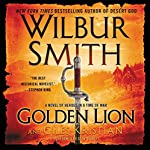 Golden Lion: A Novel of Heroes in a Time of War | Wilbur Smith,Giles Kristian