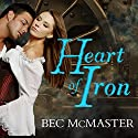 Heart of Iron: London Steampunk, Book 2 Audiobook by Bec McMaster Narrated by Alison Larkin
