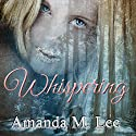 Whispering: Covenant College, Book 2 Audiobook by Amanda M. Lee Narrated by Angel Clark