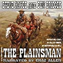 The Plainsman: Western Legends, Book 2 Audiobook by Steve Hayes, Ben Bridges Narrated by Chaz Allen