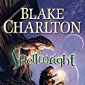 Spellwright (       UNABRIDGED) by Blake Charlton Narrated by Kevin T. Collins