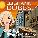 Buried Secrets: Blackmoore Sisters Mystery, Book 4 Audiobook by Leighann Dobbs Narrated by Hollis McCarthy