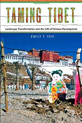 Taming Tibet: Landscape Transformation and the Gift of Chinese Development (Studies of the Weatherhead East Asian Institute, Columbia University) by Cornell University Press